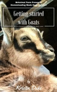Getting Started With Goats (from choosing the breed to daily care)